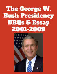 the george w bush presidency dbqs and essay tpt the george w bush presidency dbqs and essay