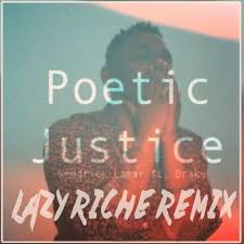poetic justice kendrick lamar. Beautiful Poetic Kendrick Lamar  Poetic Justice Ft Drake Lazy Riche Remix By Lazy  Music Free Download On ToneDen To N