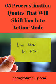 Turning 50 Quotes Magnificent 48 Procrastination Quotes That Will Shift You Into ActionMode