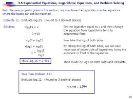 3 5 exponential equations logarithmic equations and problem solving 15 set the logarithm equal to