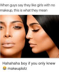 s makeup and mean when guys say they like s with no makeup