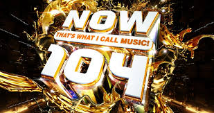Top 40 Compilation Chart Now Thats What I Call Music 104 Tracklisting Revealed