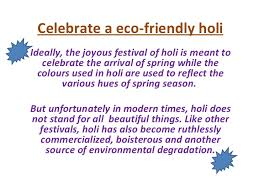 celebrate a eco friendly holi celebrate a eco friendly holiideally the joyous festival of holi is meant to celebrate