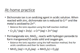 at home practice dichromate ion is an oxidizing agent in acidic solution when reacted