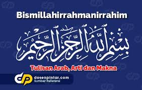 Nuru nübüvvet ve hizbul kef duasıyla okunur. Bismillahirrahmanirrahim Tulisan Arab Arti Dosenpintar Com
