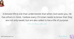 Blessed Life Quotes Awesome Brian Houston Quote About Believe Life Mind Needs All