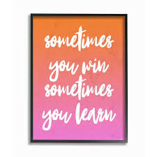 Shop Stupell Sometimes You Win Sometimes You Learn Framed Giclee