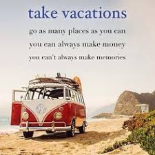 Vw Quote quotes about family vacations Google Search Words to live by 4