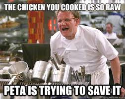 the chicken you cooked is so raw peta is trying to save it - Misc ... via Relatably.com