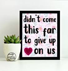 True Love Quotes For Her Classy I Won't Give Up On Us Love Quotes For Her Love Quotes Etsy