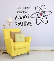 office wall decal. vinyl wall decal be like proton always positive art home decor office