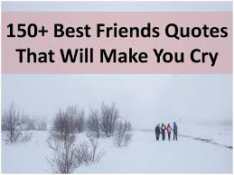 Sad Quotes That Make You Cry About Friendship Amazing Sad Friendship Quotes That Make You Cry Quotes About Friendship That