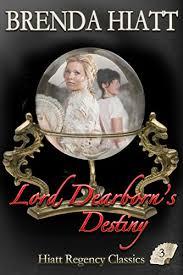 Lord Dearborn's <b>Destiny</b> (Hiatt Regency <b>Classics</b> Book 3) - Kindle ...
