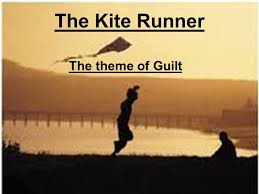 the kite runner the theme of guilt the theme of guilt is first 1 the kite runner the theme of guilt