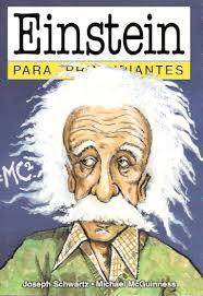 """Einstein para principiantes"" - escrito por Joseph Schwartz y Michael McGuinness - en formato comic Images?q=tbn:ANd9GcT_o5V8W1aj5IBnNAz2tjqIYg600RVJWR-QUkgRorKXtnvldhEtEg"