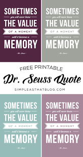 Prints 4 bookmarks with cat in the hat characters. The Value Of A Moment Printable Dr Seuss Quote