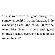 Not Good Enough Quotes Beauteous Quote Quotes Life Quotes Good Enough Not Enough Second Choice Never