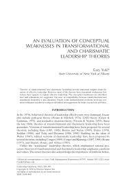 an evaluation of conceptual weaknesses in transformational and an evaluation of conceptual weaknesses in transformational and charismatic leadership theories pdf available