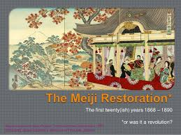 "the meiji restoration overview  the meiji restoration overview the first twenty ish years 1868 1890 ""maple leaves at new palace"