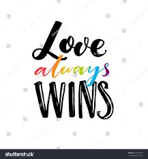 Love Always Wins Quotes Best Love Always Wins Romantic Saying Rainbow Stock Vector Royalty Free