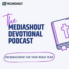 The MediaShout Devotional Podcast