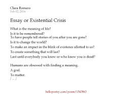 essay or existential crisis by clara romero hello poetry