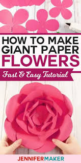 Giant Paper Flower Svg How To Make Giant Paper Flowers Easy And Fast Jennifer Maker