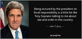 Sopranos Quotes Custom John F Kerry Quote Being Lectured By The President On Fiscal