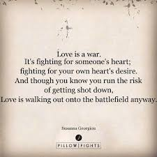 Quotes About Fighting For Love Best Quotes About Love Love Is A WarIt's Fighting For Someone's Heart