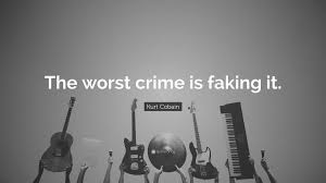 Kurt Cobain Quote The Worst Crime Is Faking It 16 Wallpapers