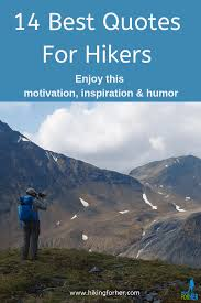 Best Hiking Quotes Inspiration Motivation And Laughs