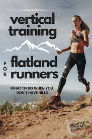 vertical training for flatland runners what to do when you don t have hills
