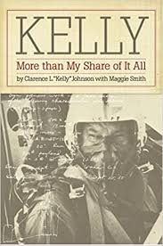 """Kelly: More Than My Share of It All: Clarence L. """"Kelly"""" Johnson, Maggie  Smith: 9780874744910: Amazon.com: Books"""
