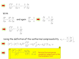 compressibility definition. 8 and again using the definition of isothermal compressibility particle fluctuations are completely insignificant in thermodynamic limit