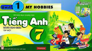 Tiếng Anh Lớp 7: UNIT 1 MY HOBBIES - SGK 2017 - YouTube