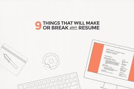 Things To Put In Your Resumes 9 Things That Will Make Or Break Your Resume Skillcrush