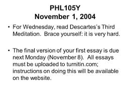 meditations on first philosophy ppt  phl105y 1 2004 for wednesday descartes s third meditation brace yourself
