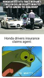 I had to file a claim to the other party's. 38 Miscellaneous Memes To Rid Your Mind Of Monotony Funny Car Memes Memes Really Funny Memes