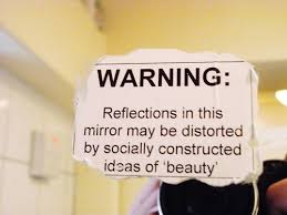 Reflection Of Beauty Quotes Best Of Rise Above Socially Constructed Ideals Of Beauty Feminism