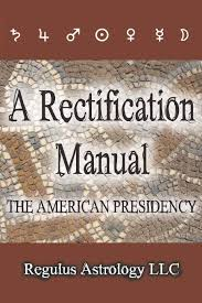 A Rectification Manual The American Presidency Regulus
