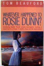 Whatever Happened to Rosie Dunn? by Beauford, Tom: Very Good Soft Cover  (1989) Edition Unstated. | Ariel Books IOBA