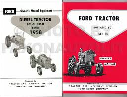 1957 1960 ford 671 681 871 881 manual brochure set reprint 1958 1962 ford 601 d 801 d series tractor diesel owner s manual set reprint