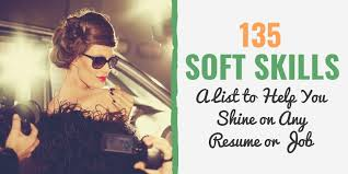 Skills I Can Put On A Resume 135 Soft Skills List To Stand Out On Your Resume