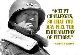 Patton Quotes Interesting Accept The Challenges So That You Can Feel The Exhilaration Of