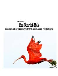 the scarlet ibis teaching foreshadow symbolism and the scarlet ibis teaching foreshadow symbolism and predictions