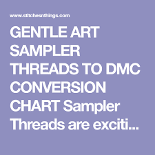 Gentle Art Sampler Threads To Dmc Conversion Chart Sampler