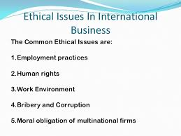 ethical issues in international business essays ethics in international business scenario business essay uk essays