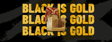<b>Black</b> is <b>Gold</b>