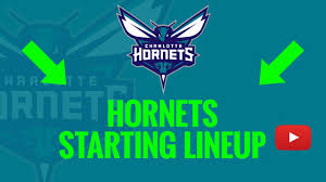 2019 20 Charlotte Hornets Starting Lineup Today