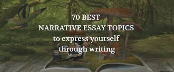 top narrative essay topics narrative essay topics